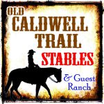 Old Caldwell Trail Stables and Guest Ranch, LLC