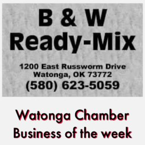 Watonga Chamber Business of the Week  B&W Ready Mix