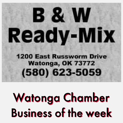 Watonga Chamber Business of the Week  B&W Ready Mix