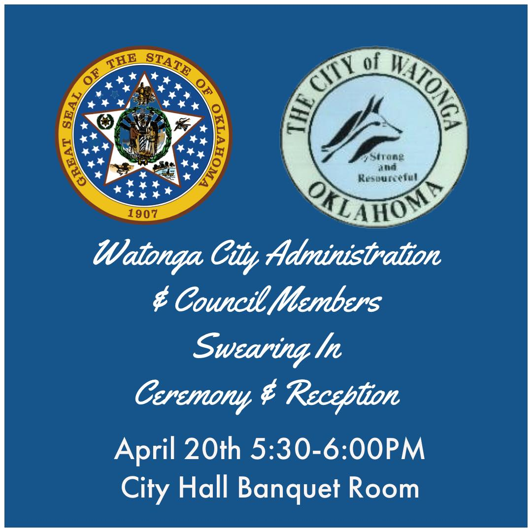 City of Watonga Swearing In Ceremony and Reception